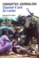 Corrupted Journalism : Channel 4 and Sri Lanka