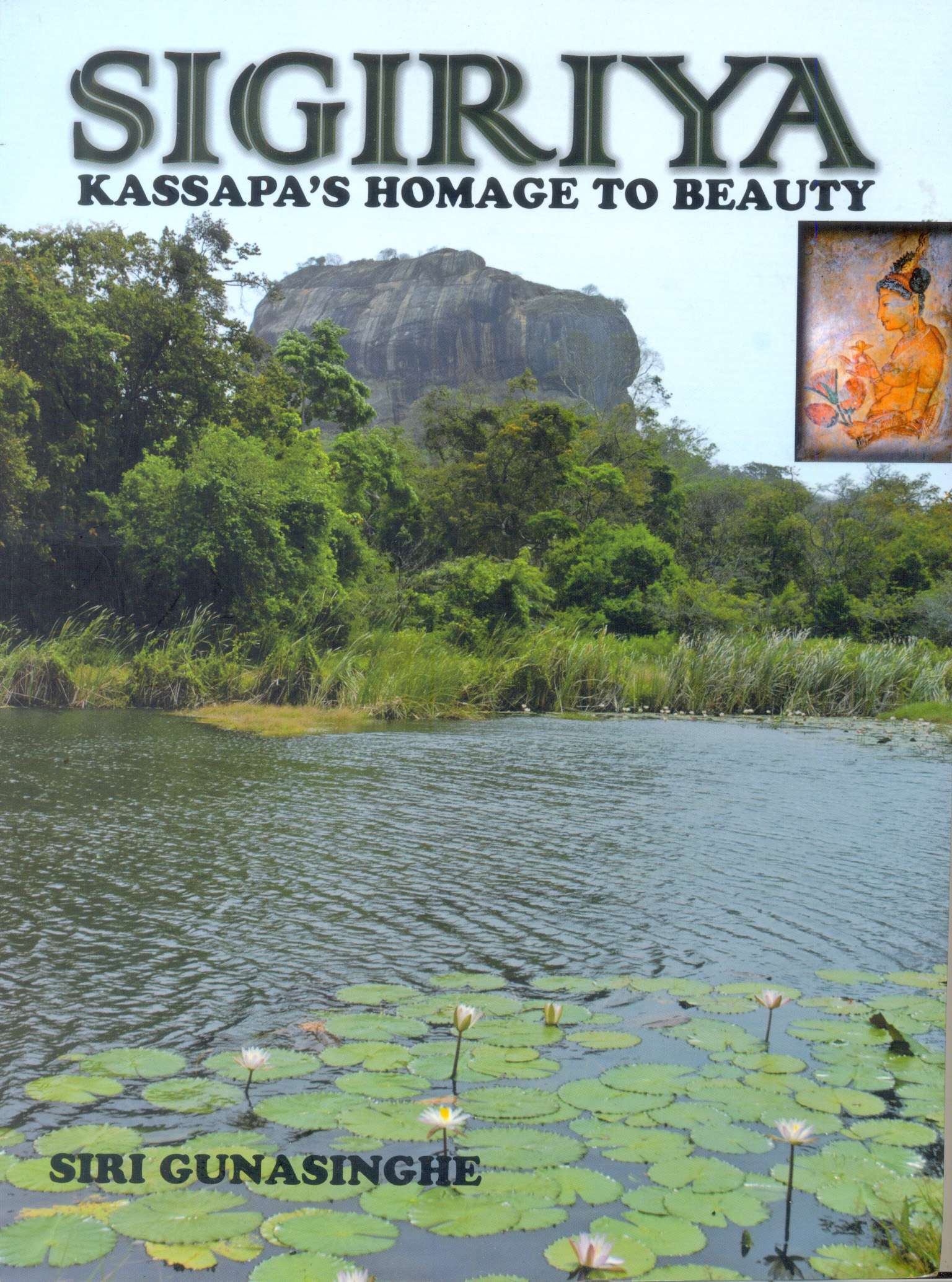 Sigiriya - Kassapas Homage To Beauty