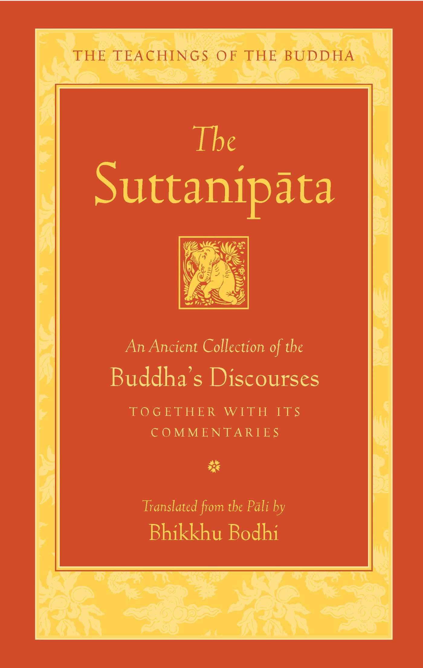 The Suttanipata: An Ancient Collection of the Buddha's Discourses Together with Its Commentaries