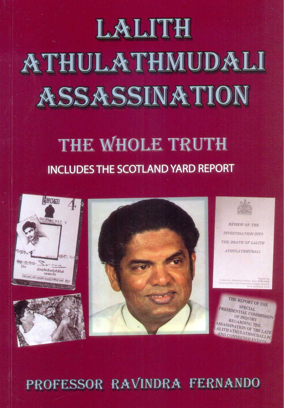 Lalith Athulathmudali Assassination : The Whole Truth