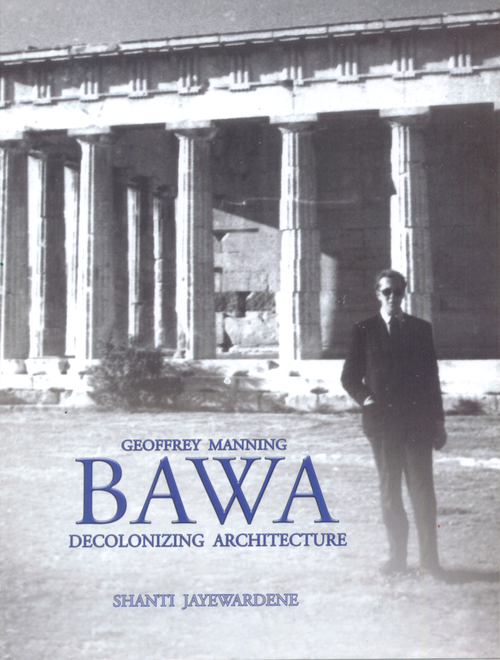 Geoffrey Manning Bawa - Decolonizing Architecture