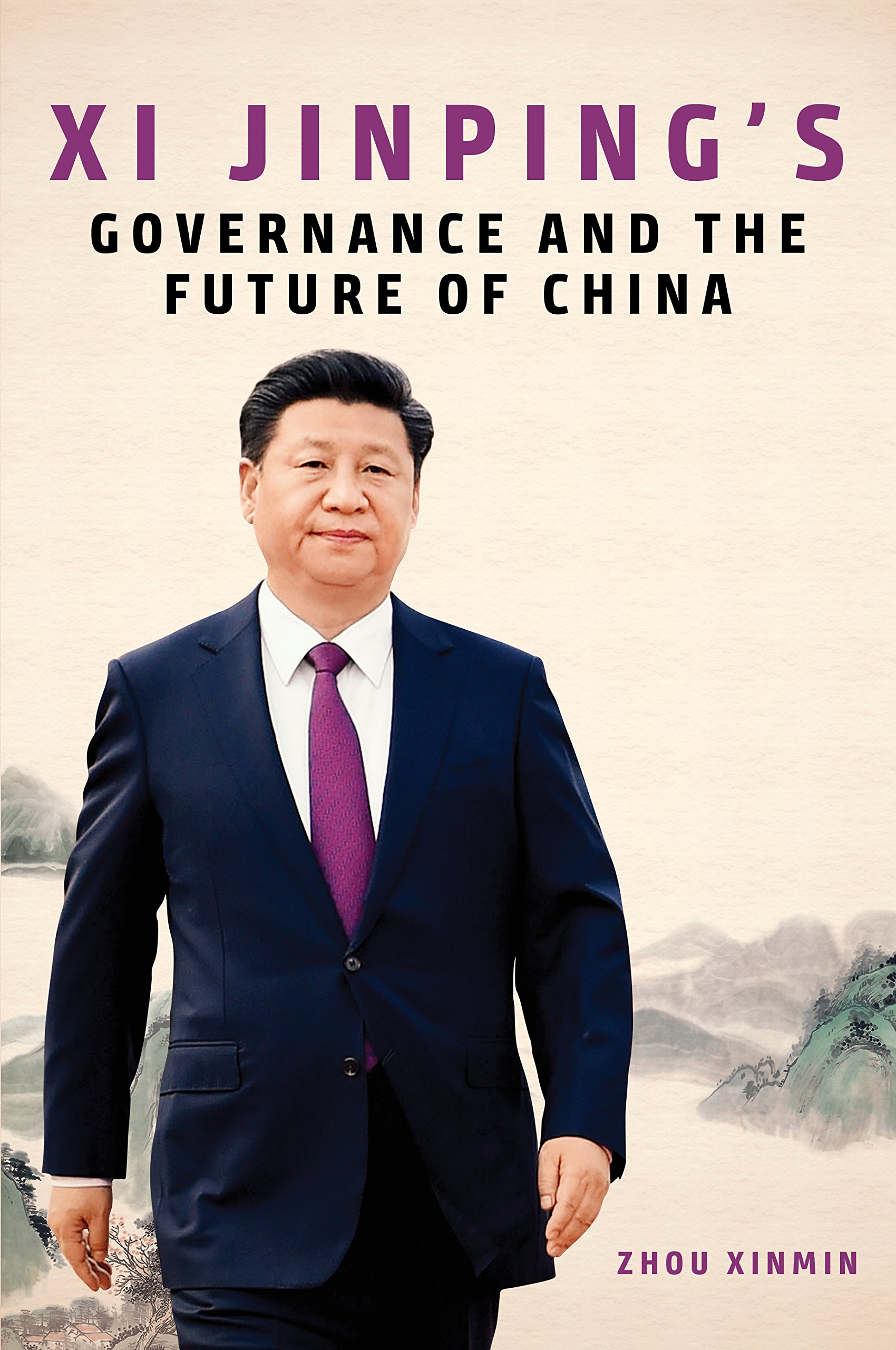 Xi Jinpings Governance and the Future of China