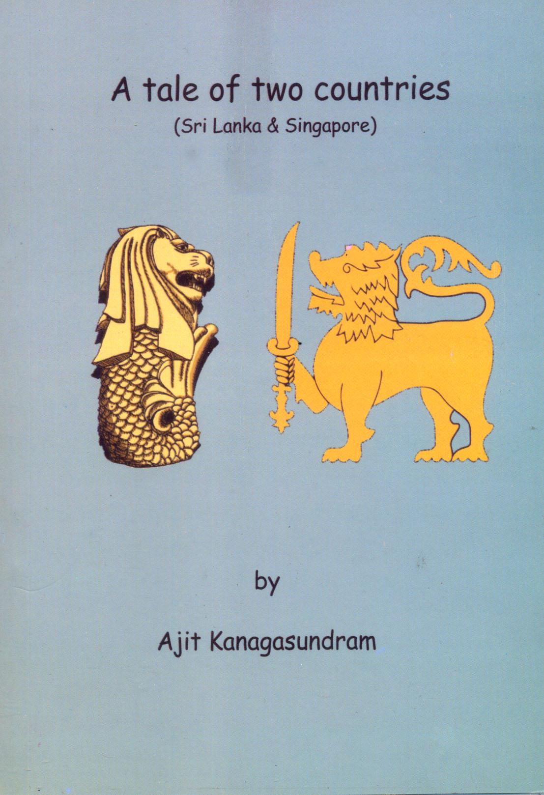 A  Tale Of Two Countries  ( Sri Lanka & Singapore )
