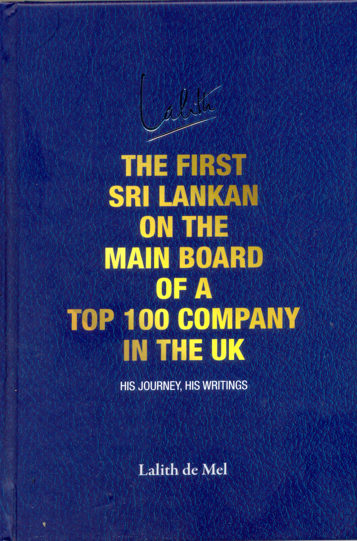 First Sri Lankan On The Main Board Of ATop 100 Company In The Uk : His Journey,His Writings