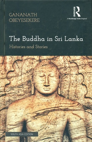 Buddha In Sri Lanka : Histories And Stories