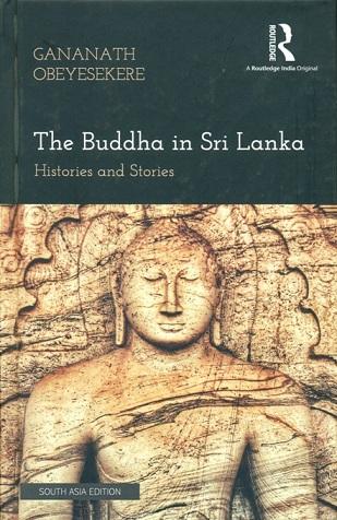 Buddha In Sri Lanka : Histories And Stories