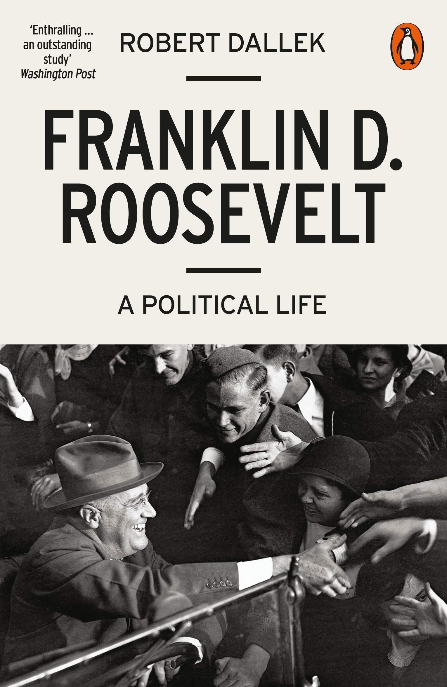 Franklin D. Roosevelt : A Political Life
