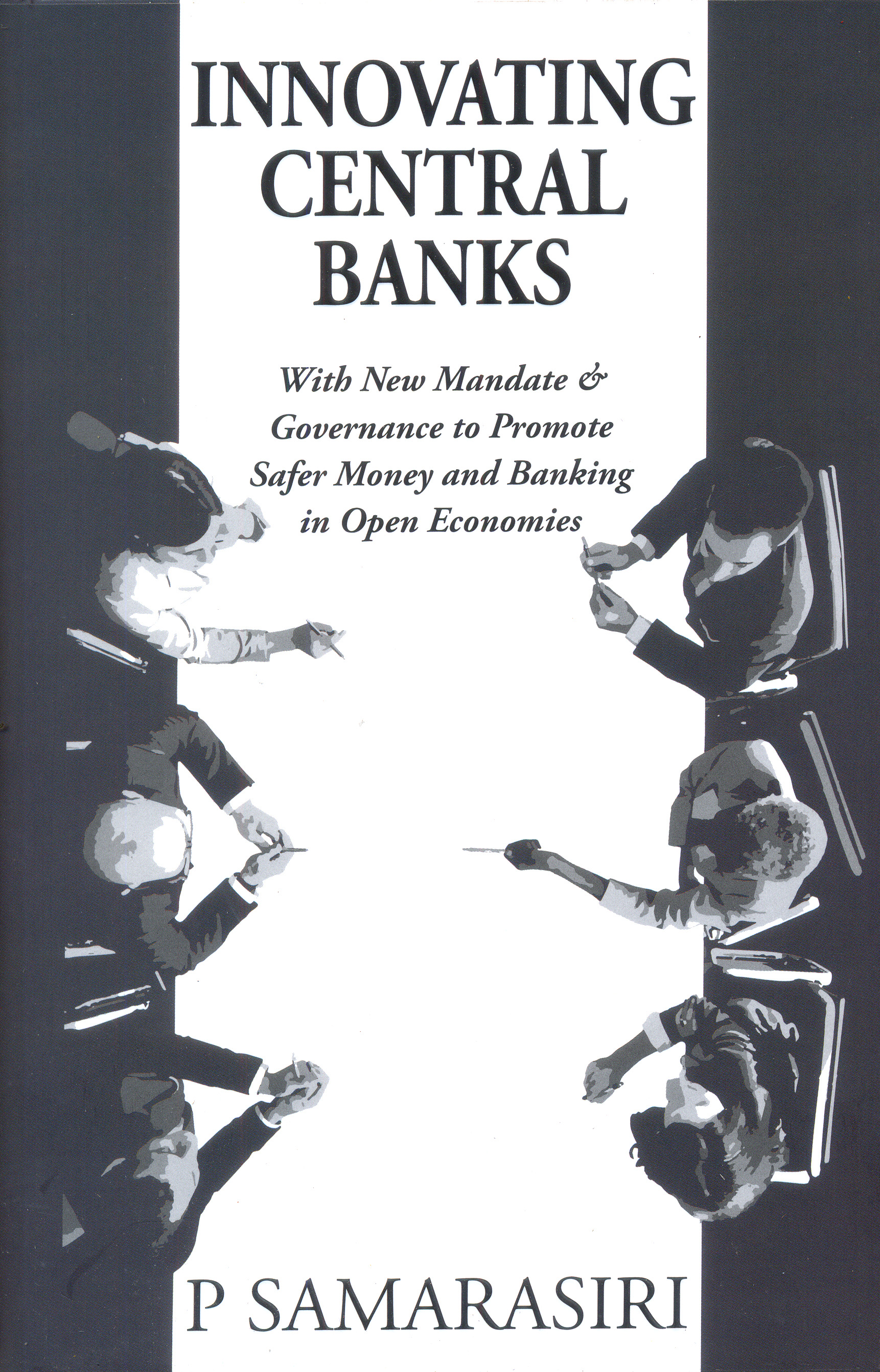 Innovating Central Banks - With New Mandate & Governance To Promate Safer Money And Banking In Open