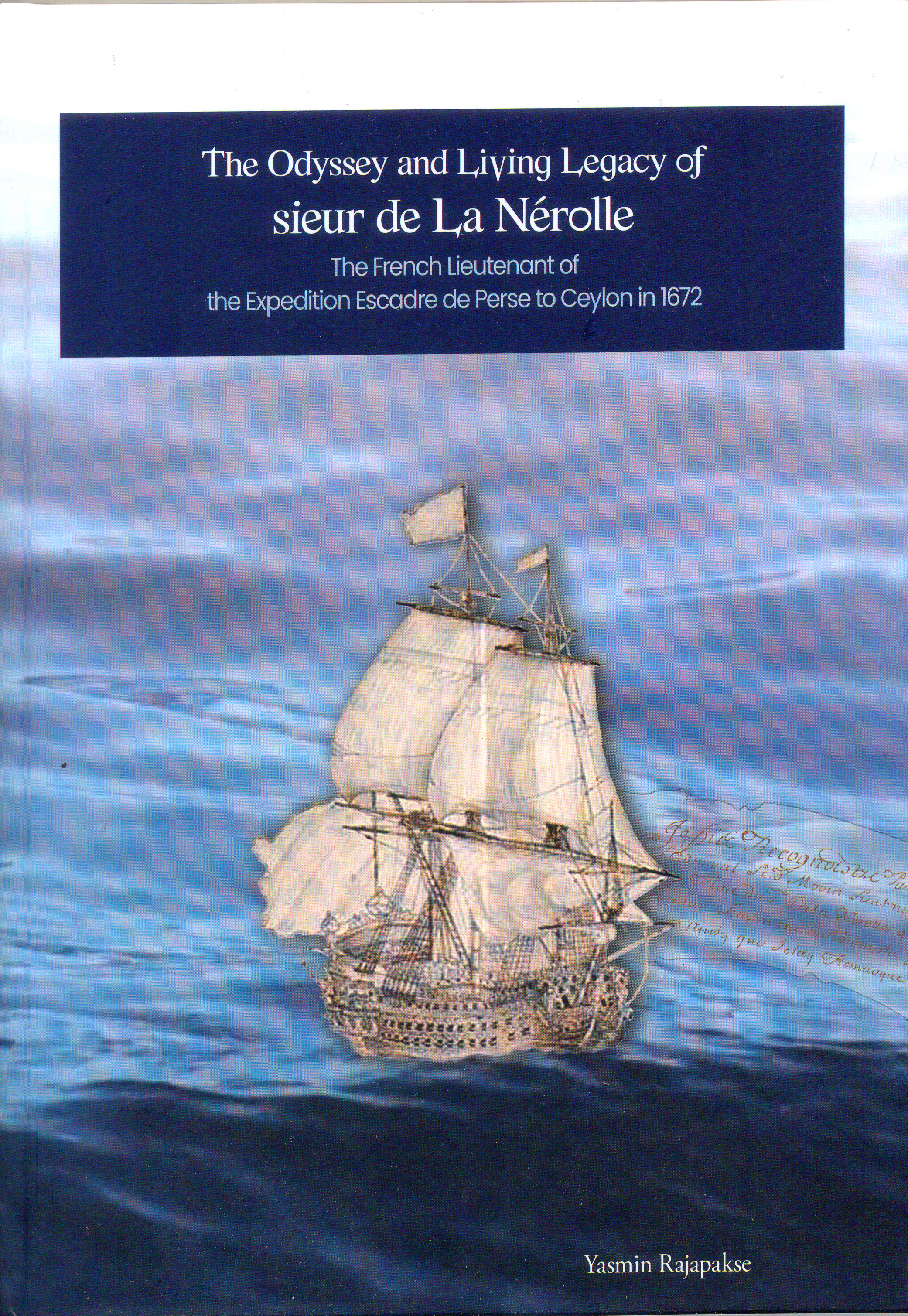 Odyssey and living legacy of sieur de La Nerolle: The french lieutenant of the expedition escadre
