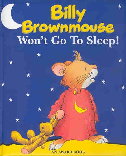 Billy Brownmouse Wont Go To Sleep!