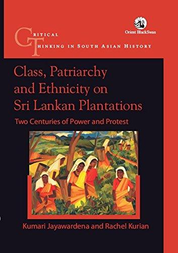 Class, Patriarchy and Ethnicity on Sri Lankan Plantations