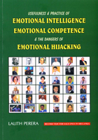 Usefulness & Practice of Emotional Intelligence Emotional Competence & The Dangers of Emotional Hijacking