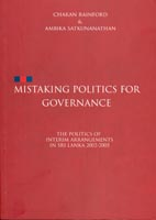Mistaking politics for governance: The politics of Interim Arrangements in Sri Lanka 2002-2005