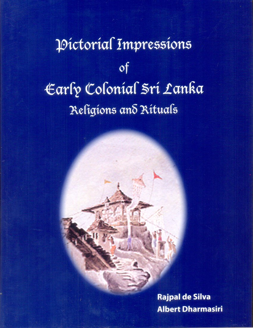 Pictorial Impressions Of Early Colonial Sri Lanka : Religions And Rituals