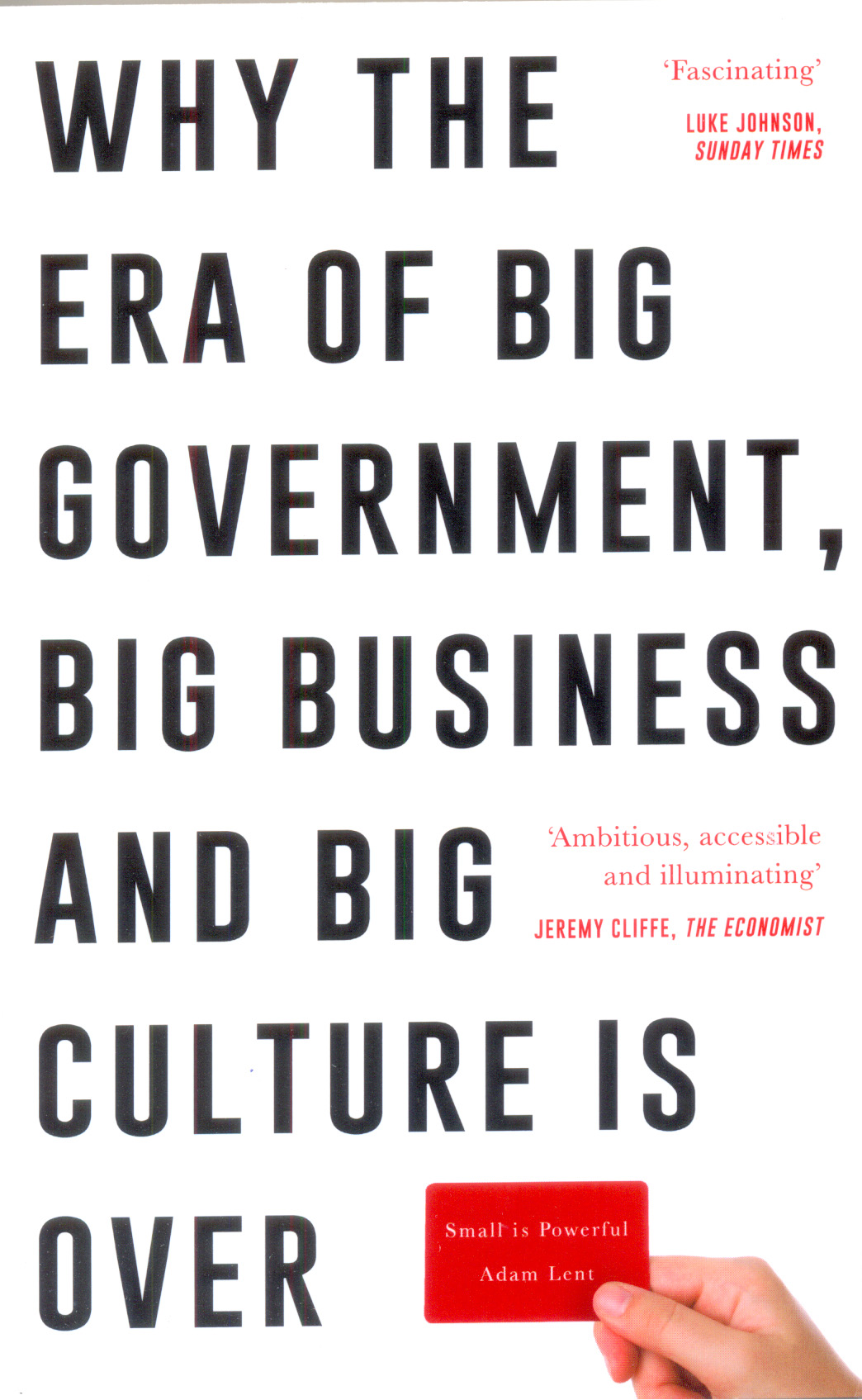 Why The Era Of Big Government, Big Business And Big Culture Is Over