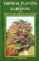 Tropical Planting and Gardening with Special Reference to Ce...