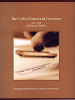 Ceylon Chamber of Commerce, The: 1839-2004: A Historical Review