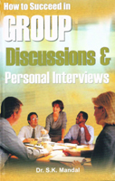 How to Succeed in Group Discussion & Personal Interviews