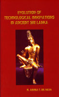Evolution of Techniological Innovations in Ancient Sri Lanka