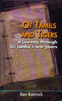 Of Tamils and Tigers : a journey through Sri Lanka's war years
