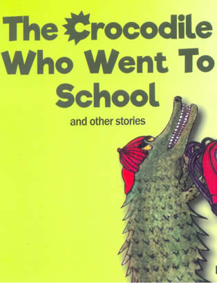 Crocodile Who Went To School And Other Stories